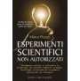 eBook: Esperimenti scientifici non autorizzati