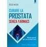 eBook: Curare la prostata senza farmaci