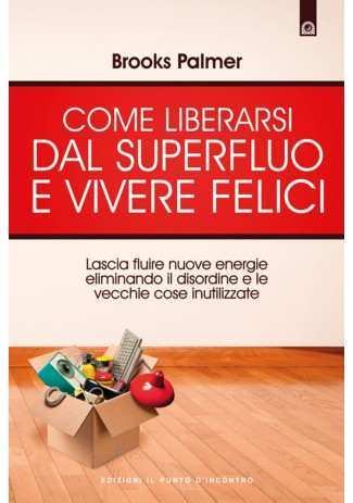 eBook: Come liberarsi dal superfluo e vivere felici