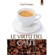 eBook: Le incredibili virtu del caffe