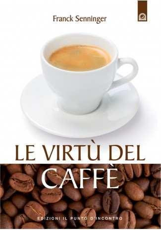 eBook: Le incredibili virtu del caffe