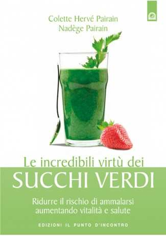 eBook: Le incredibili virtu dei succhi verdi