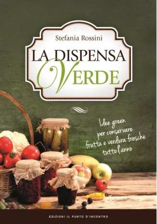 La Dispensa Verde Stefania Rossini