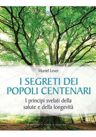 I segreti dei popoli centenari