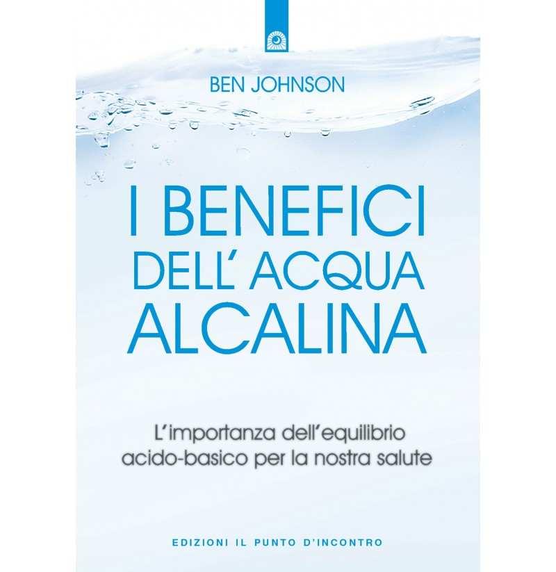 I benefici dell'acqua alcalina  Libro  Ben Johnson