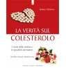 La verità sul colesterolo