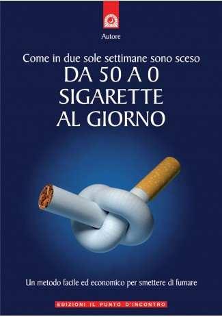 Come in due sole settimane sono sceso da 50 a 0 sigarette al giorno