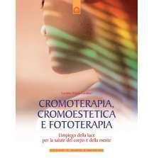 Cromoterapia, cromoestetica e fototerapia