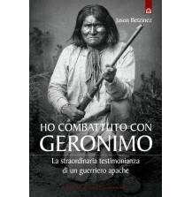Ho combattuto con Geronimo
