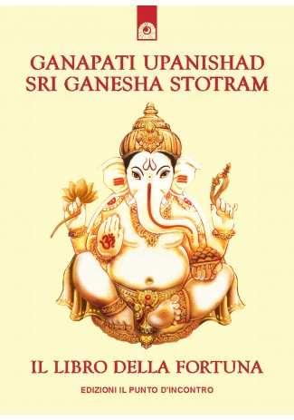 Ganapati Upanishad - Sri Ganesha Stotram
