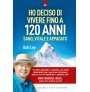 eBook: Ho deciso di vivere fino a 120 anni