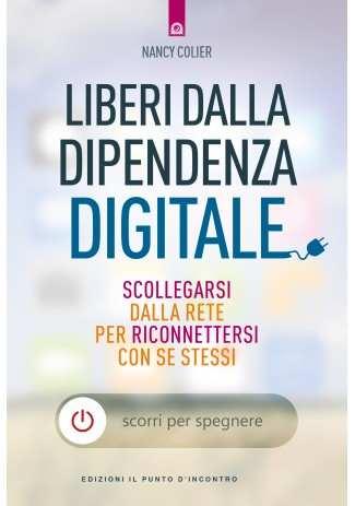 Liberi dalla dipendenza digitale