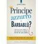 Principe azzurro o Barbablù?