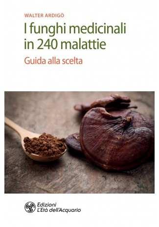eBook: I funghi medicinali in 240 malattie