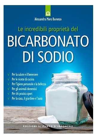 Le incredibili proprietà del bicarbonato di sodio