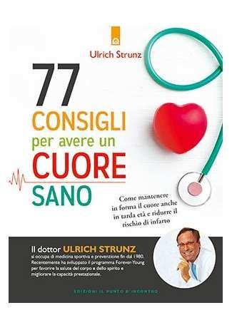 77 consigli per avere un cuore sano