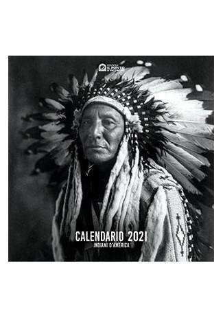 Calendario Pellerossa 2021 Indiani d'america   Il calendario del 2021