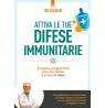 Attiva le tue difese immunitarie