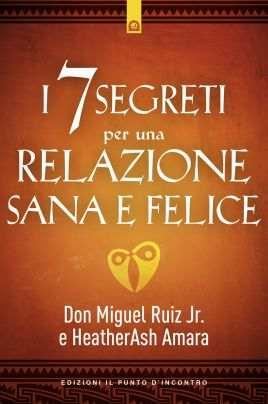 I 7 segreti per una relazione sana e felice