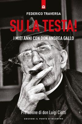 Su la testa! -Don Andrea Gallo