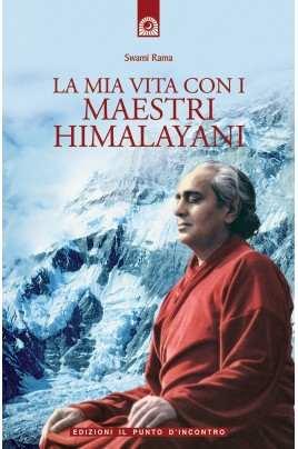 La mia vita con i maestri himalayani