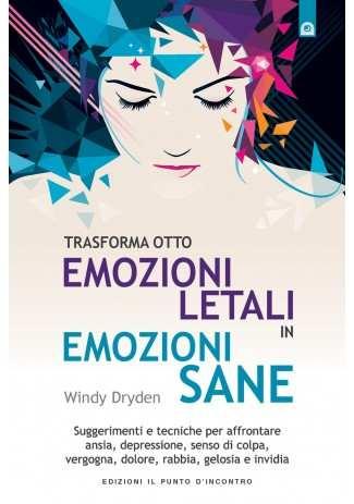 eBook: Trasforma otto emozioni letali in emozioni sane