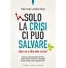 eBook: Solo la crisi ci può salvare
