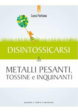 eBook: Disintossicarsi da metalli pesanti, tossine e inquinanti