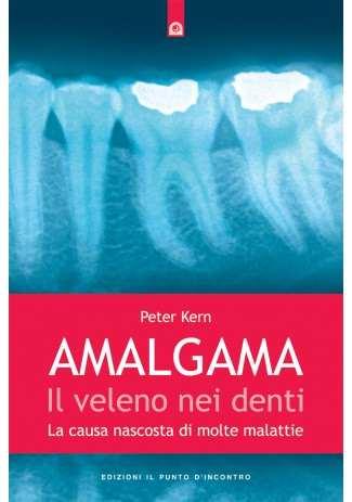 Amalgama: il veleno nei denti