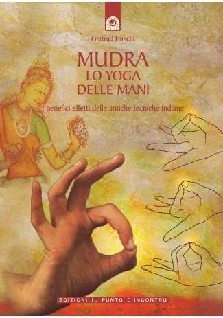 Mudra, lo yoga delle mani