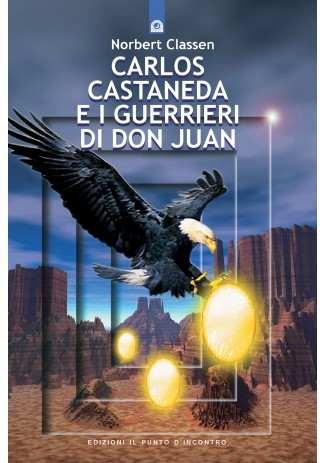 Carlos Castaneda e i guerrieri di don Juan