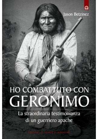 eBook: Ho combattuto con Geronimo