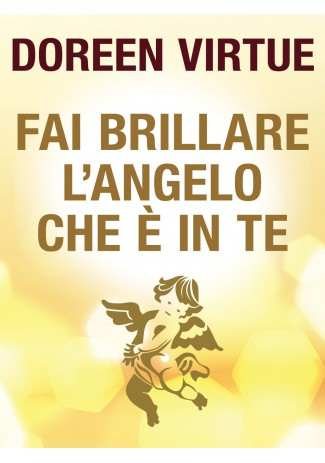 eBook: Fai Brillare l'Angelo che è in Te