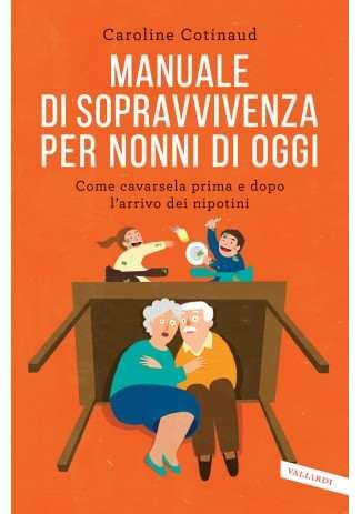 eBook: Manuale di sopravvivenza per nonni di oggi