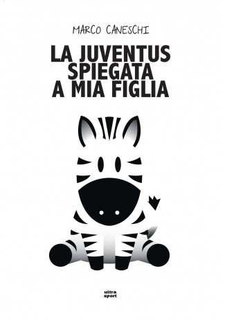 eBook: La Juventus spiegata a mia figlia