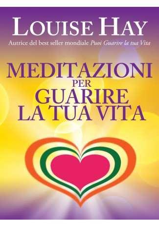 eBook: Meditazioni per guarire la tua vita