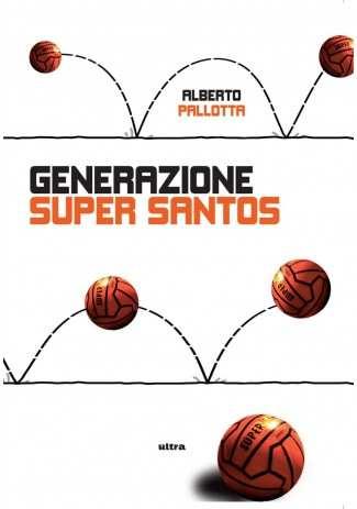 eBook: Generazione Super Santos