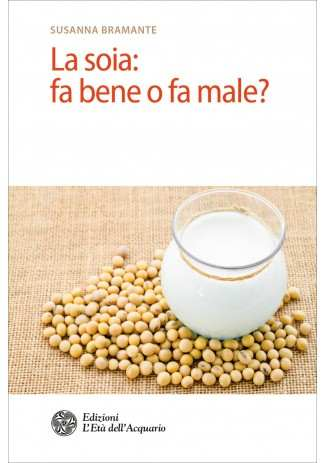 eBook: La soia: fa bene o fa male?