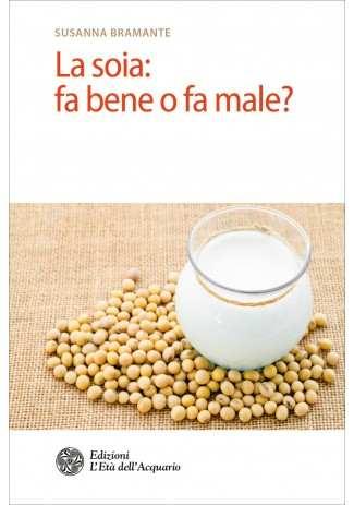 eBook: La soia: fa bene o fa male?