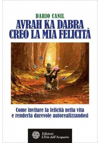 eBook: Avrah Ka Dabra. Creo la mia felicità