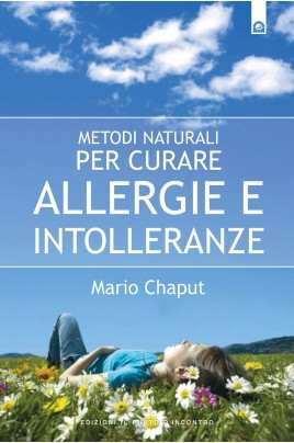 Metodi naturali per curare allergie e intolleranze