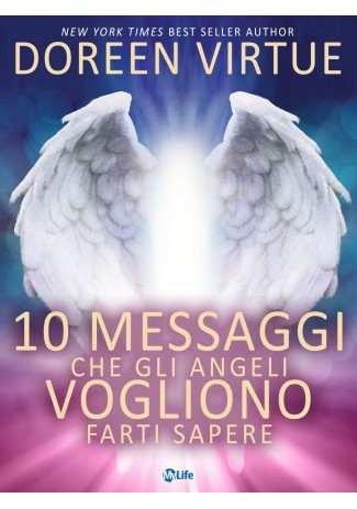 eBook: 10 Messaggi che gli Angeli Vogliono Farti Sapere