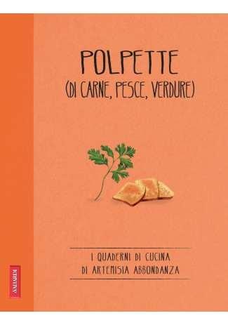 eBook: Polpette (di carne, pesce, verdure)