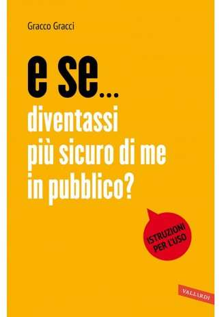 eBook: E se diventassi più sicuro di me in pubblico?