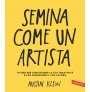 eBook: Semina come un artista