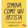 eBook: Semina come un artista