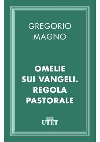 eBook: Omelie sui Vangeli. Regola pastorale