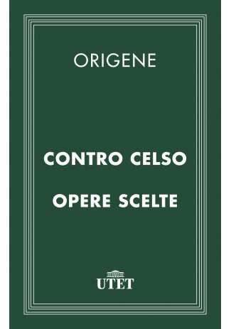 eBook: Contro Celso e opere scelte