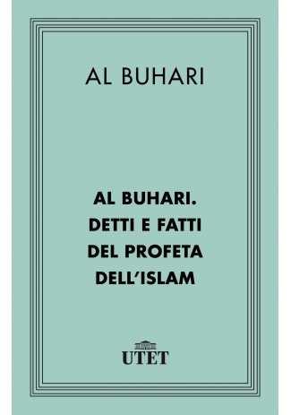 eBook: Al Buhari. Detti e fatti del Profeta dell'Islam