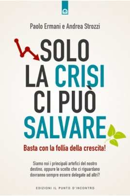 Solo la crisi ci può salvare